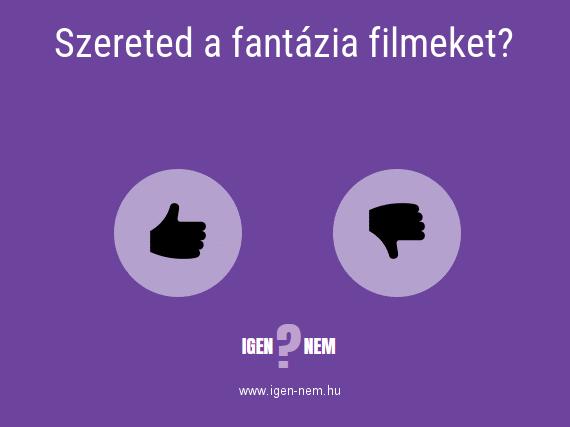Szereted a fantázia filmeket? IGEN? NEM? | igen-nem.hu