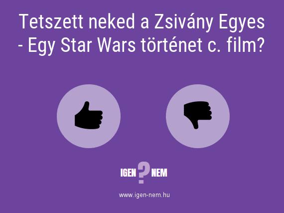 Tetszett neked a Zsivány Egyes - Egy Star Wars történet c. film? IGEN? NEM? | igen-nem.hu